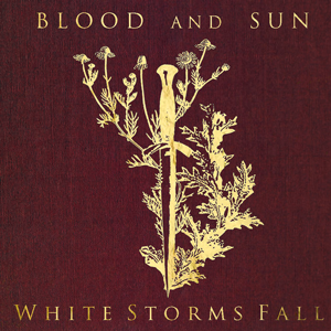 Blood and Sun, White Storms Fall LP album cover, Released by Pasanta Urfolk 2014